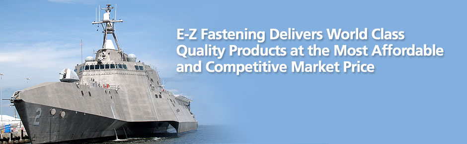 EZ Fastening Delivers World Class Quality Products at the Most Affordable and Competitive Market Price